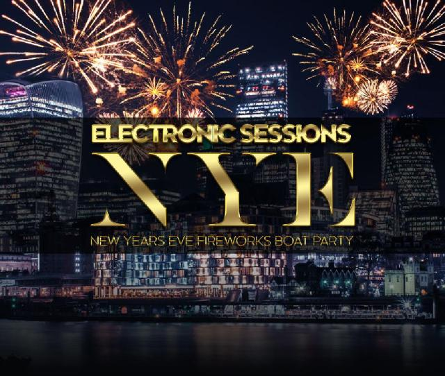 Electronicsessions New Years Eve Fireworks Boat Party Tickets Temple Pier London Mon 31st December 2018 Lineup