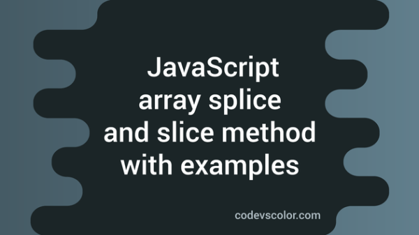 Javascript Array splice and slice method explanation with ...