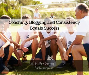 Coaching, Blogging and Consistency Equals Success