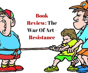 Book Review: The War Of Art - Resistance