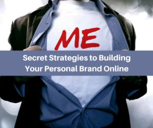 Secret Strategies to Building Your Personal Brand Online