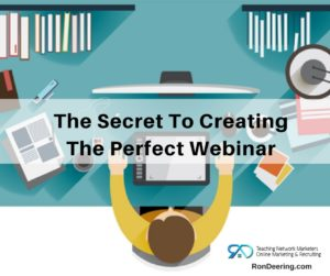 The Secret To Creating The Perfect Webinar