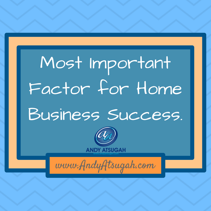 most important for home business success