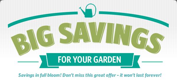 Big Savings for Your Garden