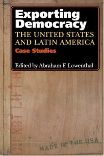 Exporting Democracy: The United States And Latin America ...