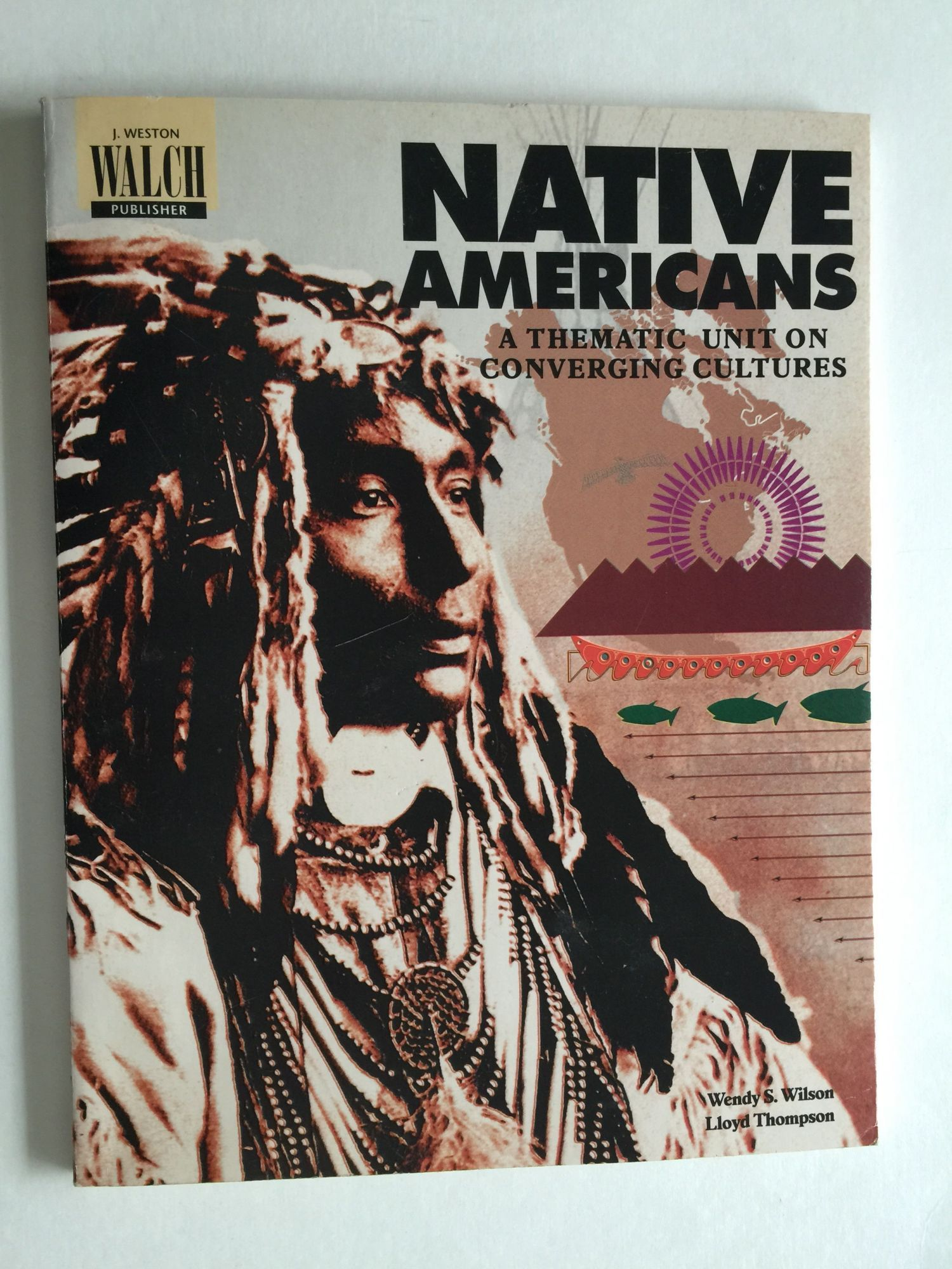 Native Americans A Thematic Unit On Converging Cultures By Wendy S And Lloyd M Thompson Wilson