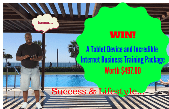 Win an Incredible Tablet Computer Plus Internet Business Training Package Worth $497.00