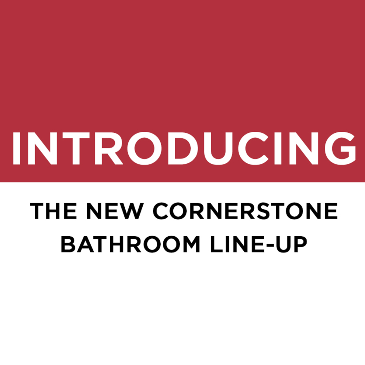 Introducing The New Cornerstone Bathroom Line-Up