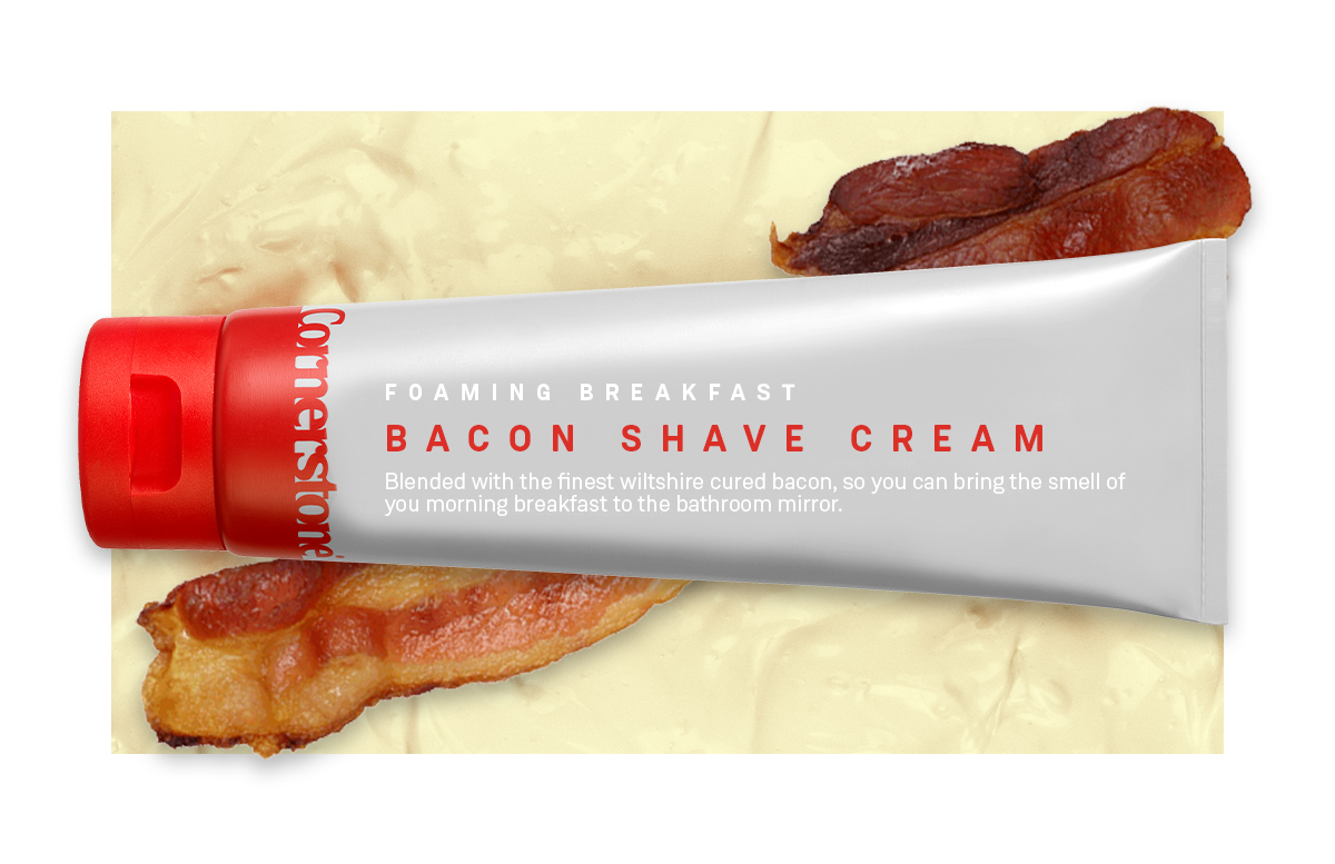 Our new bacon-scented shave cream!