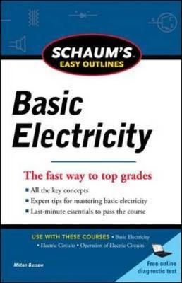 Schaums Easy Outline of Basic Electricity : Milton Gussow ...