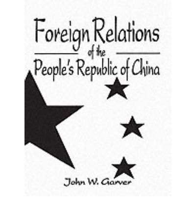 Foreign Relations of the People's Republic of China : John ...