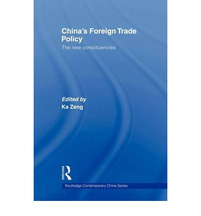 China's Foreign Trade Policy : Ka Zeng : 9780415547093