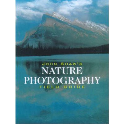 Photo Proventure | Bookshelf | Nature Photography Field Guide by John Shaw
