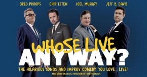 Whose Live Anyway? The hilarious songs and improv comedy you love... live!