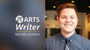 Michael Aldrich joins News Center as Arts Writer