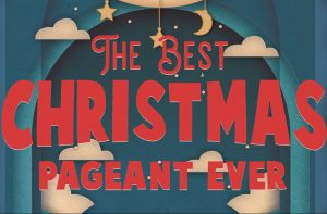 best20christmas20pageant20ever20tkts-e1573082290757-300x197