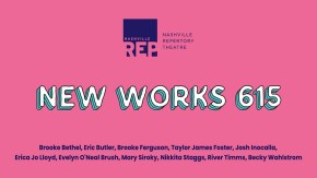 New Works 615 is an extension of Nashville Rep's Ingram New Works Project focused on local playwrights.