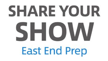 Share your Show: East End Prep