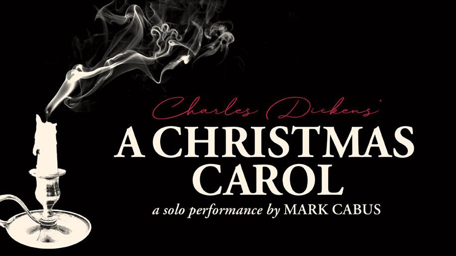 Charles Dickens' A Christmas Carol - A solo performance by Mark Cabus
