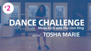 Dance Challenge #2: Mean Girls and The Lion King with Tosha Marie