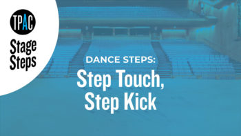 TPAC Stage Steps - Dance Steps: Step Touch, Step Kick