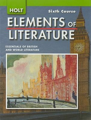 Holt Elements Of Literature Sixth Course Holt Rinehart