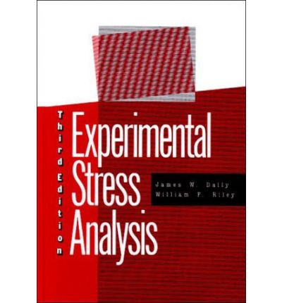 Experimental Stress Analysis : James W. Dally, William F ...