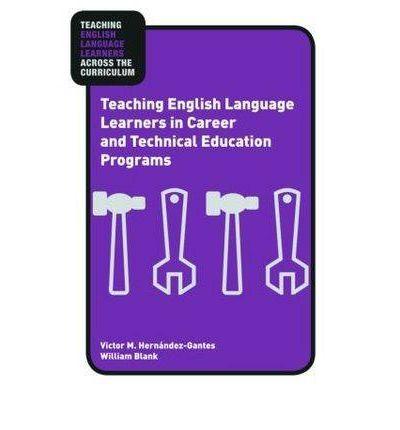Teaching English Language Learners in Career and Technical ...