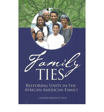 Family Ties: Restoring Unity in the African American ...