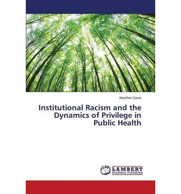 Institutional Racism and the Dynamics of Privilege in ...