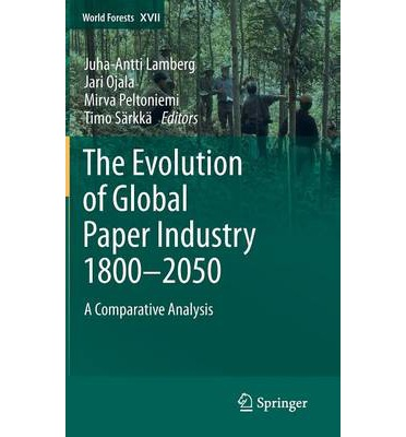 The Evolution of Global Paper Industry 1800-2050 2012 ...