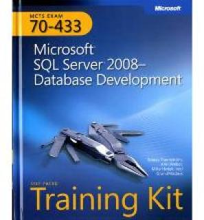 MCTS Self-Paced Training Kit (Exam 70-433): Microsoft SQL Server 2008 - Database Development