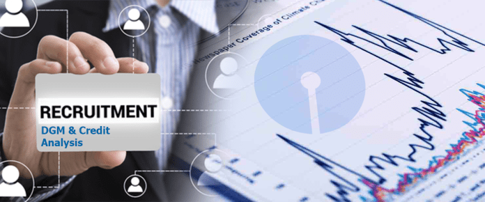 SBI DGM and Credit Analyst Recruitment 2019