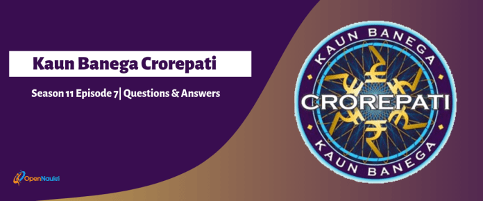 KBC 11 episode 7 questions and answers