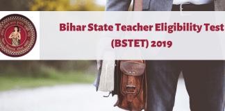 Bihar State Teacher Eligibility Test (BSTET) 2019