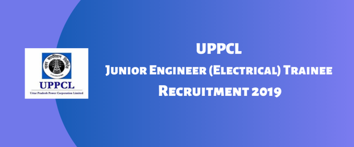 UPPCL Junior Engineer (JE) Electrical Trainee Recruitment 2019