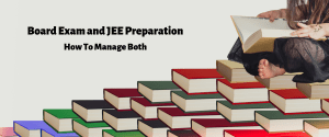 How to Prepare for 12th Board Exams and JEE Together