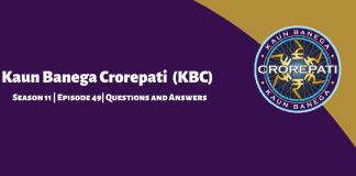 Kaun Banega Crorepati (KBC) 11 Episode 49 Questions and Answers