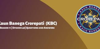 Kaun Banega Crorepati (KBC) Season 11 Episode 46 Questions and Answers