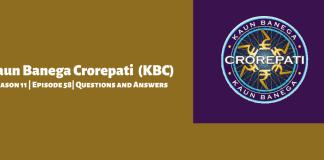Kaun Banega Crorepati (KBC) Season 11 Episode 58 Questions and Answers