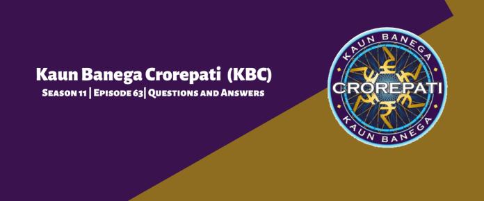 Kaun Banega Crorepati (KBC) Season 11 Episode 63 Questions and Answers
