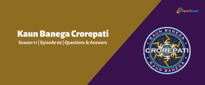 Kaun Banega Crorepati (KBC) Season 11 Episode 69 Questions and Answers