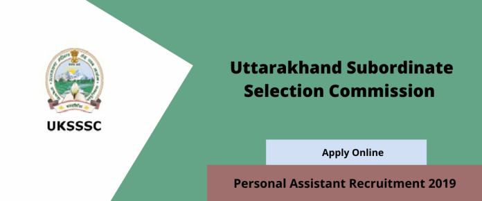 UKSSSC Personal Assistant Recruitment Online Form 2019