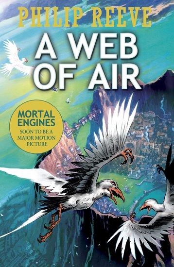 Mortal Engines Prequel A Web Of Air Scholastic Shop