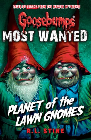 Goosebumps 1 Most Wanted Planet Of The Lawn Gnomes Scholastic Shop