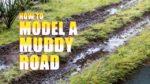How to Model Muddy Roads