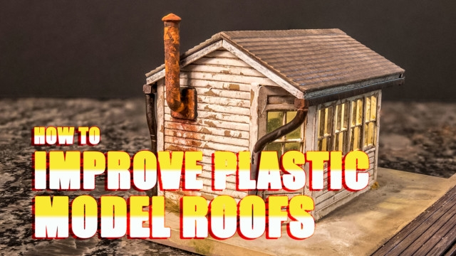 How to Improve Plastic Model Roofs