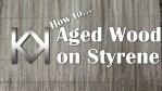 Aged Wood on Styrene