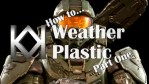 How to Weather Plastic