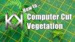 Computer Cut Vegetation